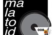 Lucio Malatoid – Malatoid Sound 008 – 01-08-2015 – @luciomalatoid