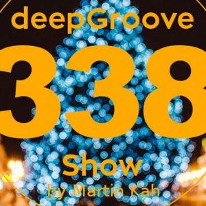 Martin Kah Deepgroove Show 338 23-12-2016