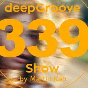 Martin Kah DeepGroove Show 339 15-01-2017