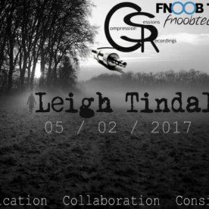 Leigh Tindall Compression Session 023 (Fnoob Radio) 05-02-2017