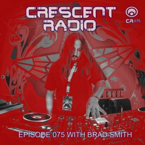 Brad Smith Crescent Radio episode 075 19-04-2017