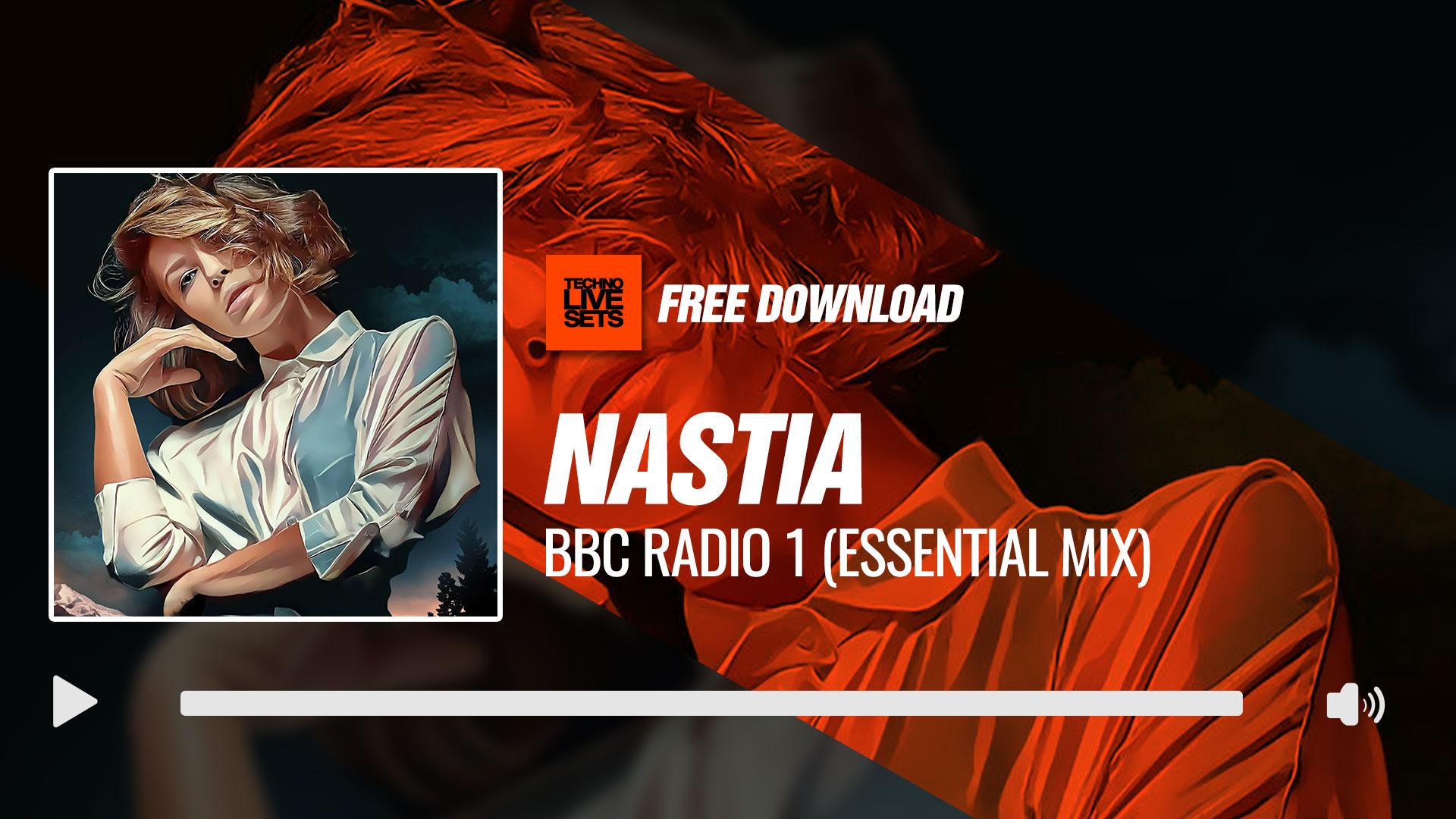 Nastia 2017 BBC Radio 1 (Essential Mix) 29-07-2017