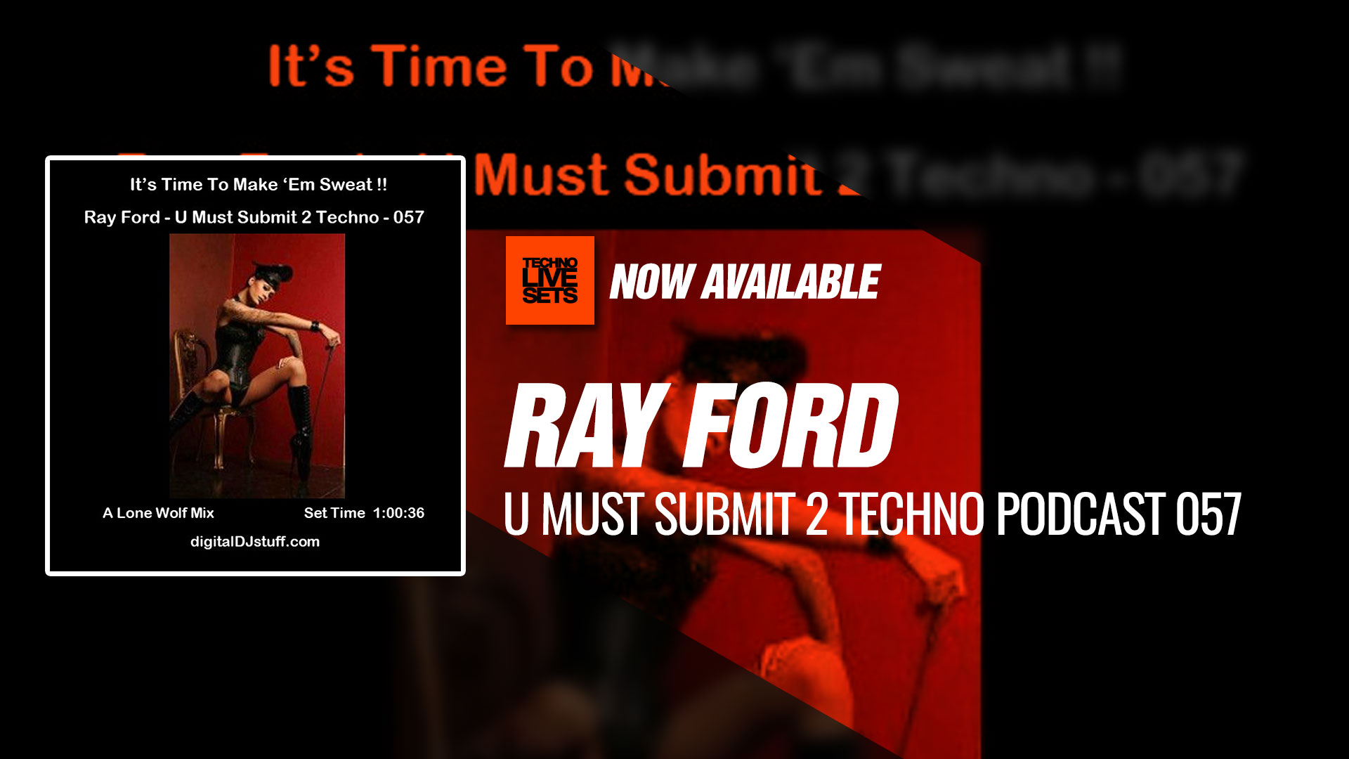 Ray Ford 2017 U Must Submit 2 Techno Podcast 057 07 12 2017