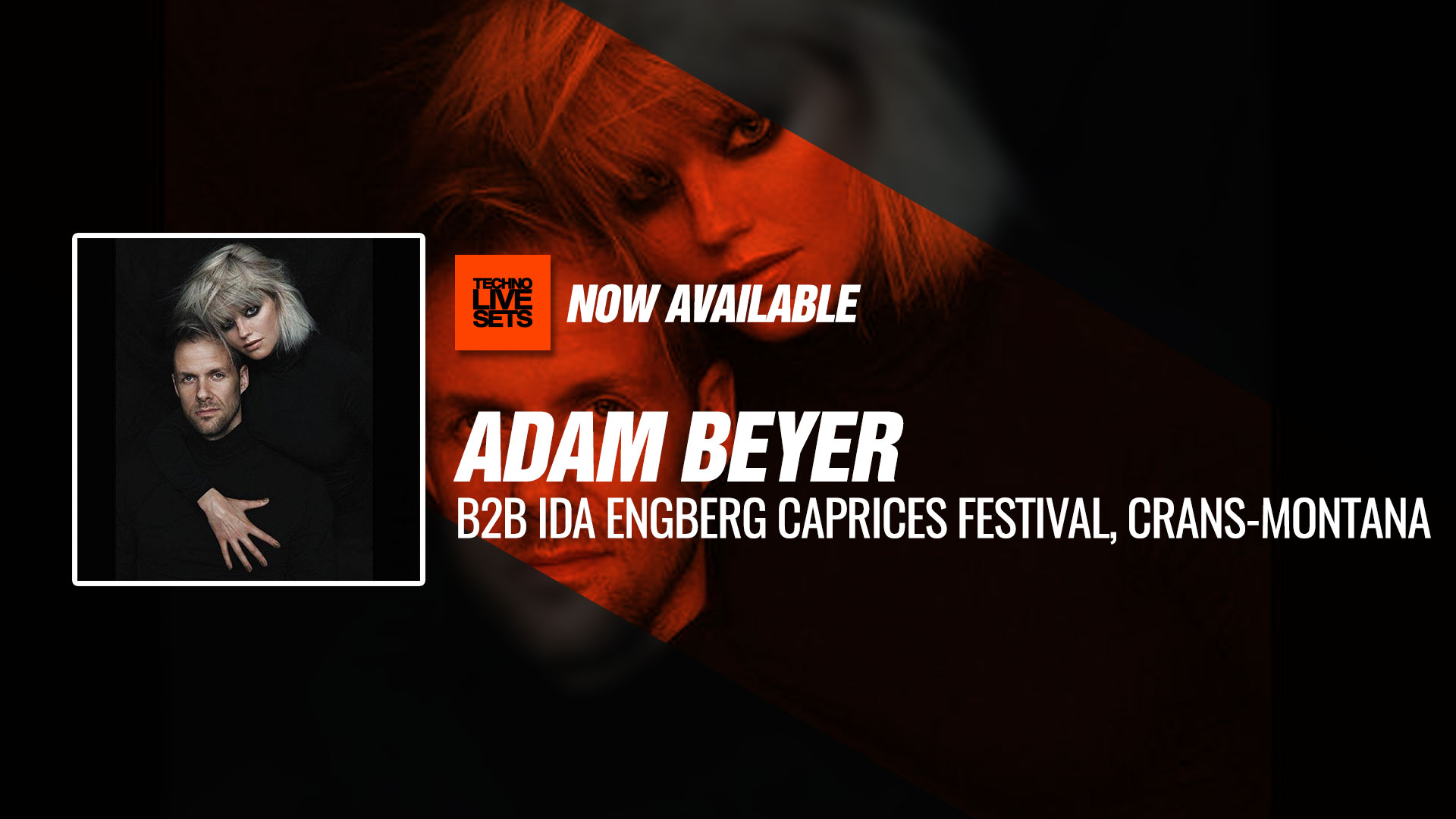 Adam Beyer B2B Ida Engberg 2018 Caprices Festival, Crans