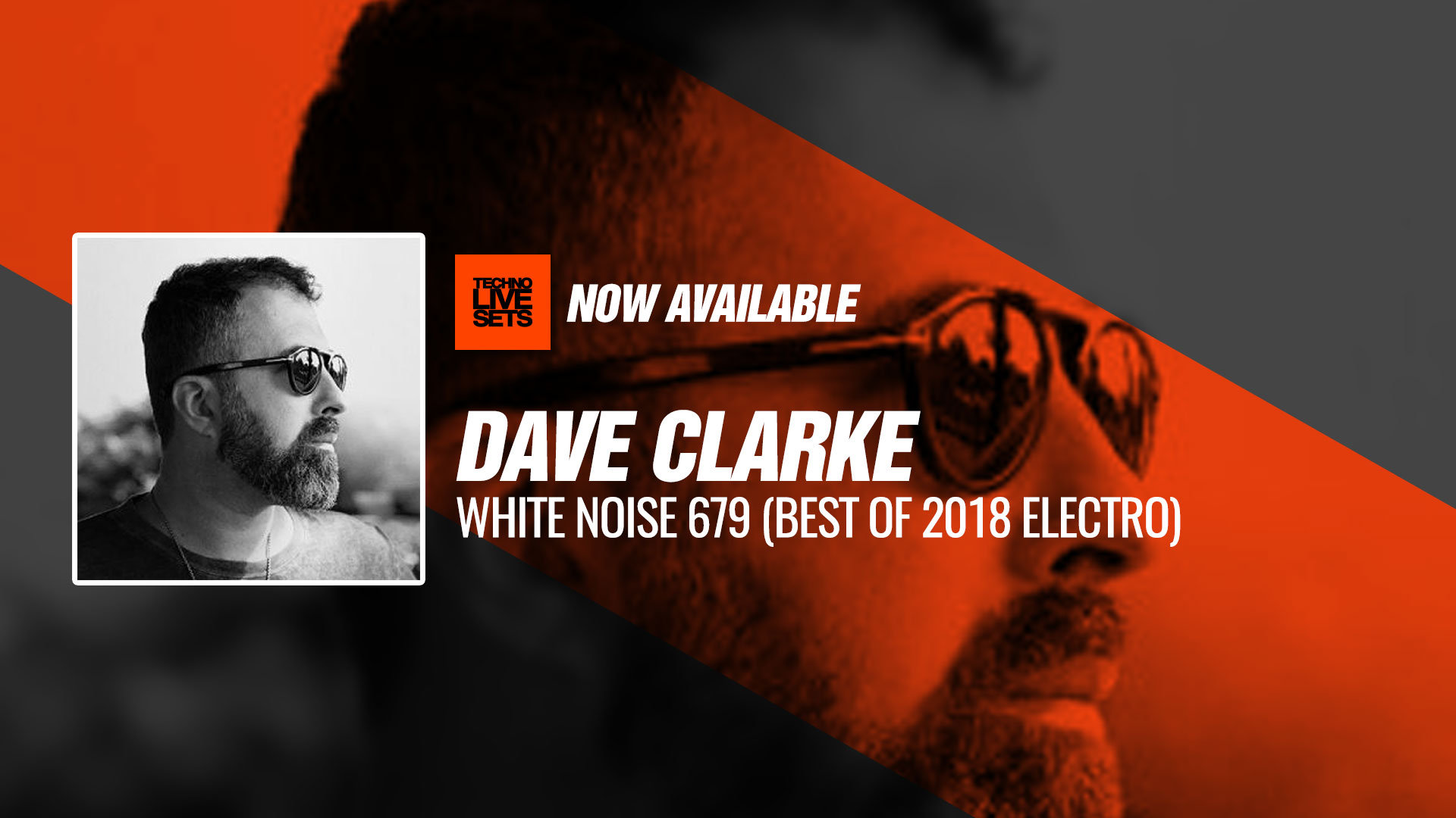 Dave Clarke 2019 White Noise 679 (Best Of 2018 Electro) 05