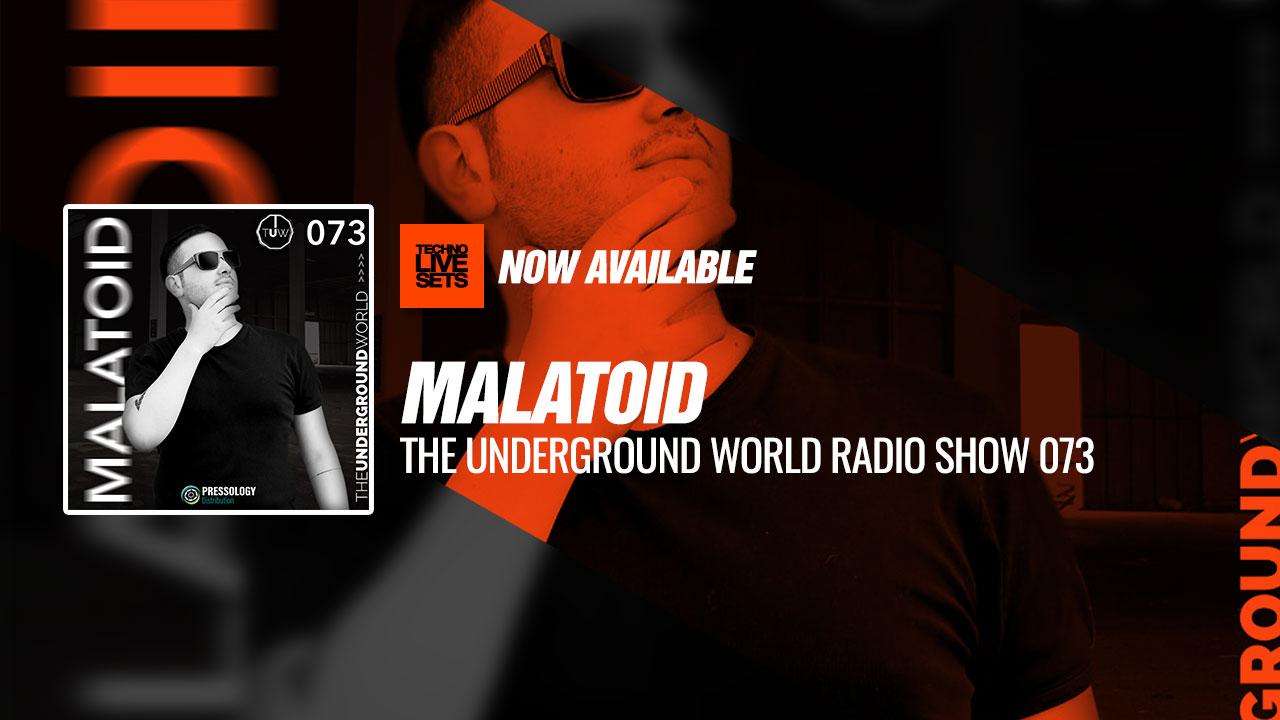 Malatoid 2019 The Underground World Radio Show 073 25-02-2019