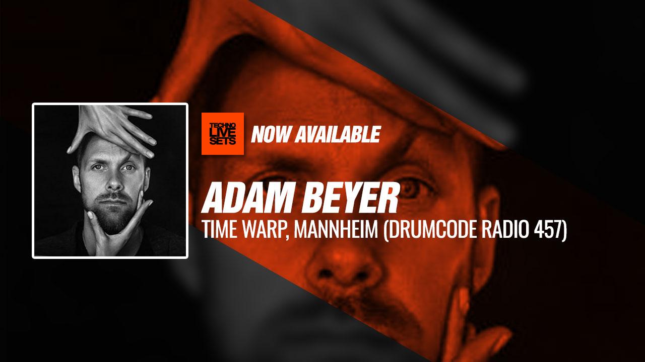 Adam Beyer 2019 Time Warp, Mannheim (Drumcode Radio 457
