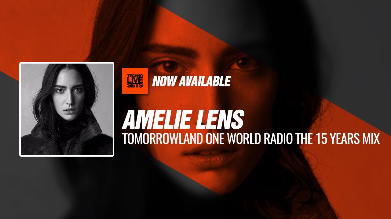 Amelie Lens 2019 Tomorrowland One World Radio The 15 Years