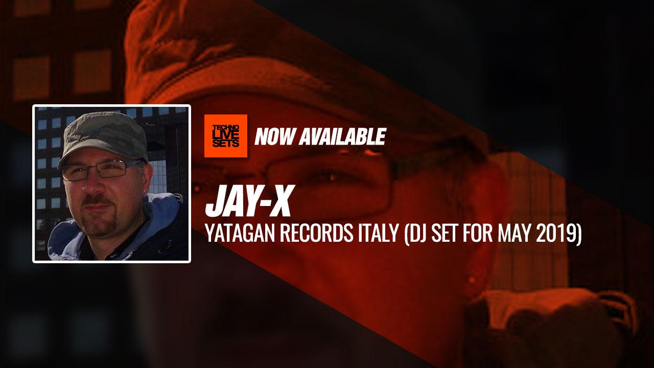 Jay-X 2019 Yatagan Records Italy (Dj Set For May 2019) 08