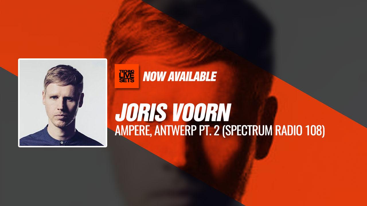 Joris Voorn 2019 Ampere, Antwerp Pt. 2 (Spectrum Radio 108