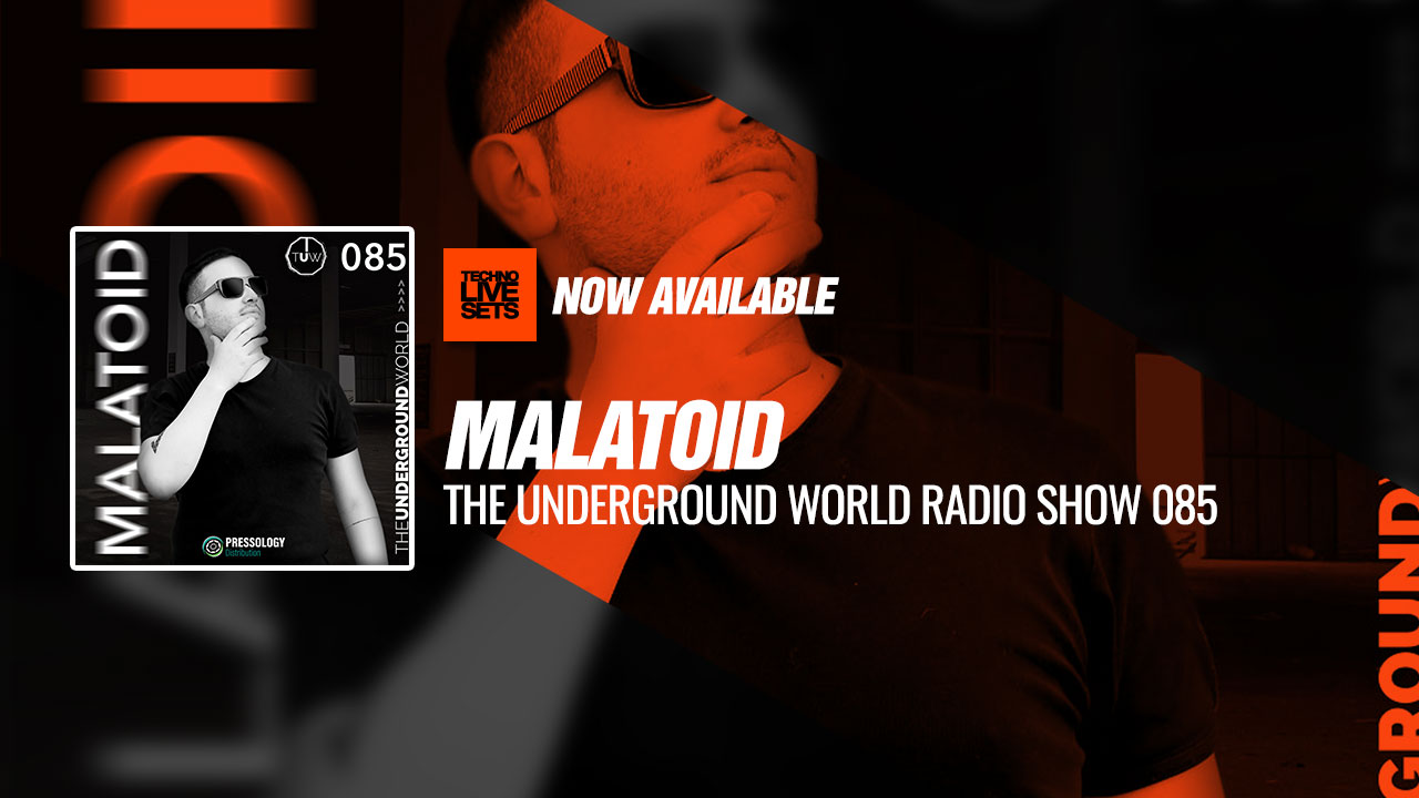 Malatoid 2019 The Underground World Radio Show 085 18-05-2019