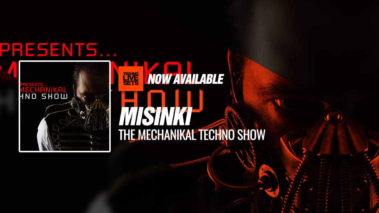 MiSiNKi 2019 The Mechanikal Techno Show 18-05-2019