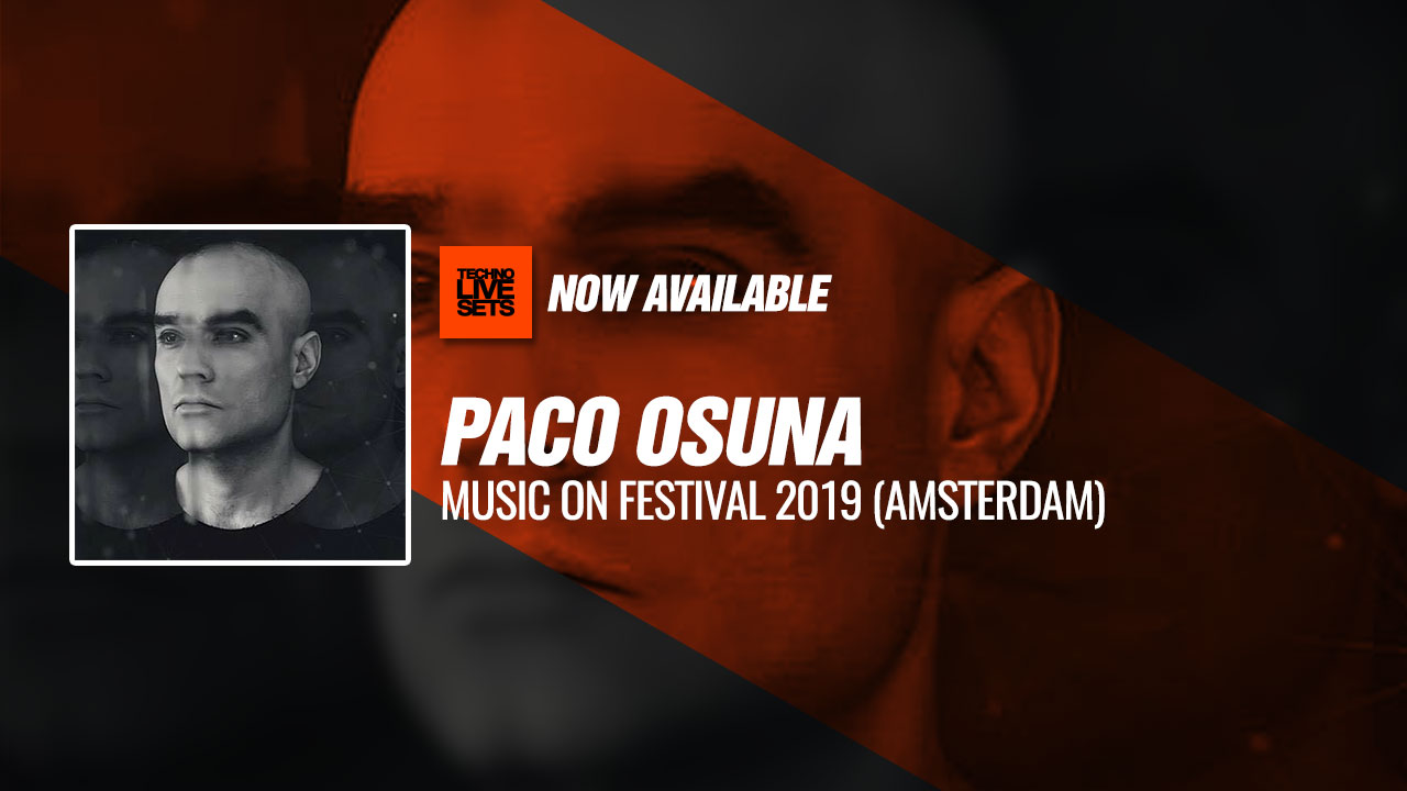 Paco Osuna 2019 Music On Festival 2019 (Amsterdam) 11-05-2019