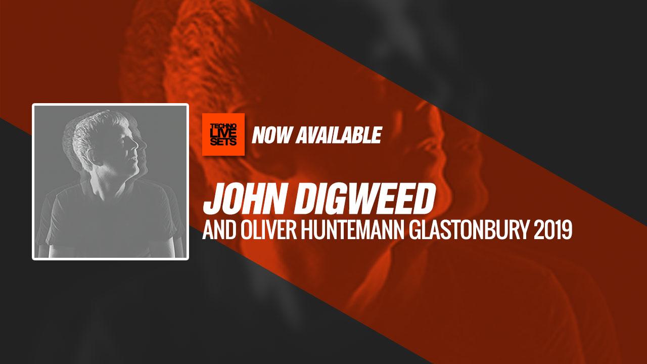 John Digweed And Oliver Huntemann 2019 Glastonbury 2019