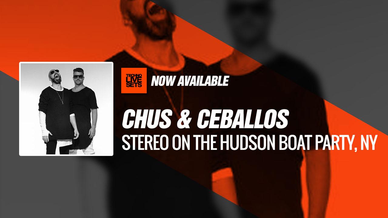 Chus & Ceballos 2019 Stereo On The Hudson Boat Party, NY