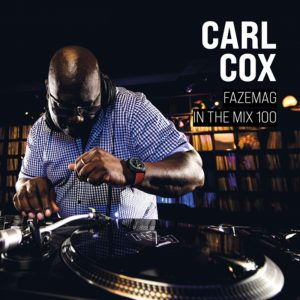 Carl Cox FAZEmag In The Mix 100