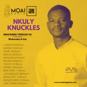 Nkuly Knuckles MOAI Radio Podcast 64 by (South Africa)