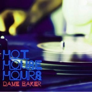 Dave Baker Hot House Hours Podcast 021